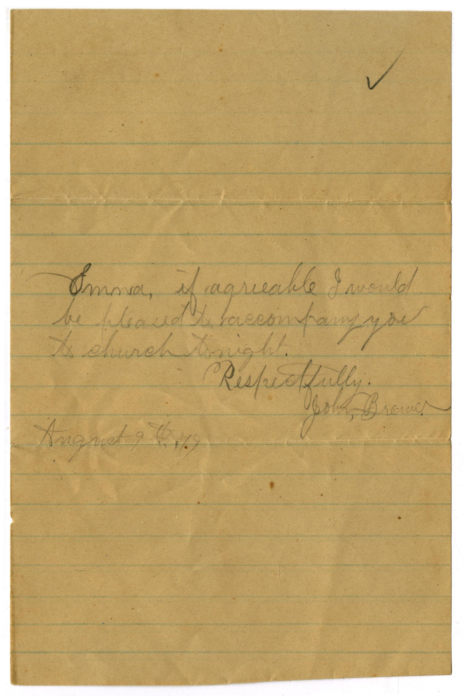[Letter from John C. Brewer to Emma Davis, August 9, 1879]                                                                                                      [Sequence #]: 1 of 3