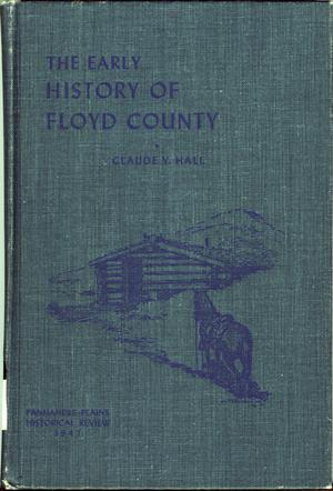 Primary view of object titled 'The Early History of Floyd County'.