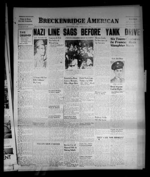 Primary view of object titled 'Breckenridge American (Breckenridge, Tex.), Vol. 28, No. 299, Ed. 1 Tuesday, July 11, 1944'.