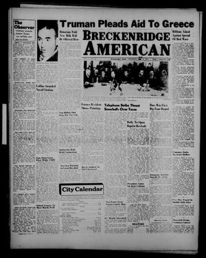 Primary view of object titled 'Breckenridge American (Breckenridge, Tex.), Vol. 27, No. 59, Ed. 1 Wednesday, March 12, 1947'.