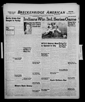 Primary view of object titled 'Breckenridge American (Breckenridge, Tex.), Vol. 28, No. 219, Ed. 1 Friday, October 8, 1948'.