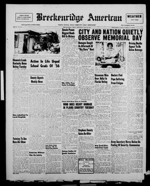 Primary view of Breckenridge American (Breckenridge, Tex.), Vol. 36, No. 106, Ed. 1 Wednesday, May 30, 1956