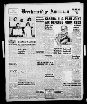 Primary view of object titled 'Breckenridge American (Breckenridge, Tex.), Vol. 38, No. 93, Ed. 1 Sunday, May 11, 1958'.