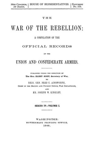 Primary view of object titled 'The War of the Rebellion: A Compilation of the Official Records of the Union And Confederate Armies. Series 4, Volume 1.'.