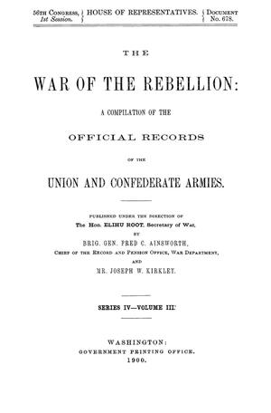 Primary view of object titled 'The War of the Rebellion: A Compilation of the Official Records of the Union And Confederate Armies. Series 4, Volume 3.'.
