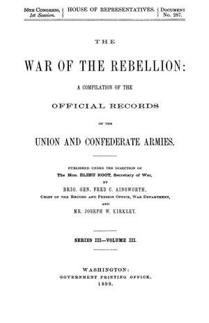 Primary view of object titled 'The War of the Rebellion: A Compilation of the Official Records of the Union And Confederate Armies. Series 3, Volume 3.'.