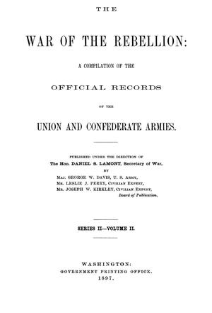 Primary view of object titled 'The War of the Rebellion: A Compilation of the Official Records of the Union And Confederate Armies. Series 2, Volume 2.'.