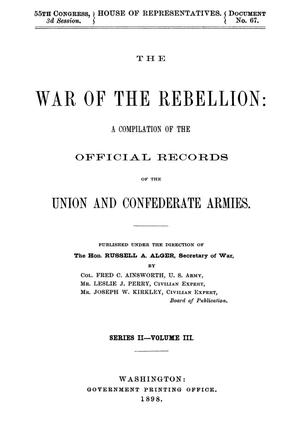 Primary view of object titled 'The War of the Rebellion: A Compilation of the Official Records of the Union And Confederate Armies. Series 2, Volume 3.'.