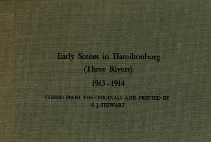 Early Scenes in Hamiltonburg (Three Rivers) 1913-1914 - The