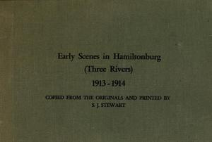 Primary view of object titled 'Early Scenes in Hamiltonburg (Three Rivers) 1913-1914'.