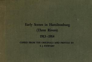 Early Scenes in Hamiltonburg (Three Rivers) 1913-1914