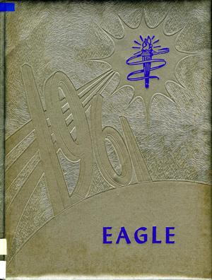 Primary view of object titled 'The Eagle, Yearbook of Stephen F. Austin High School, 1961'.