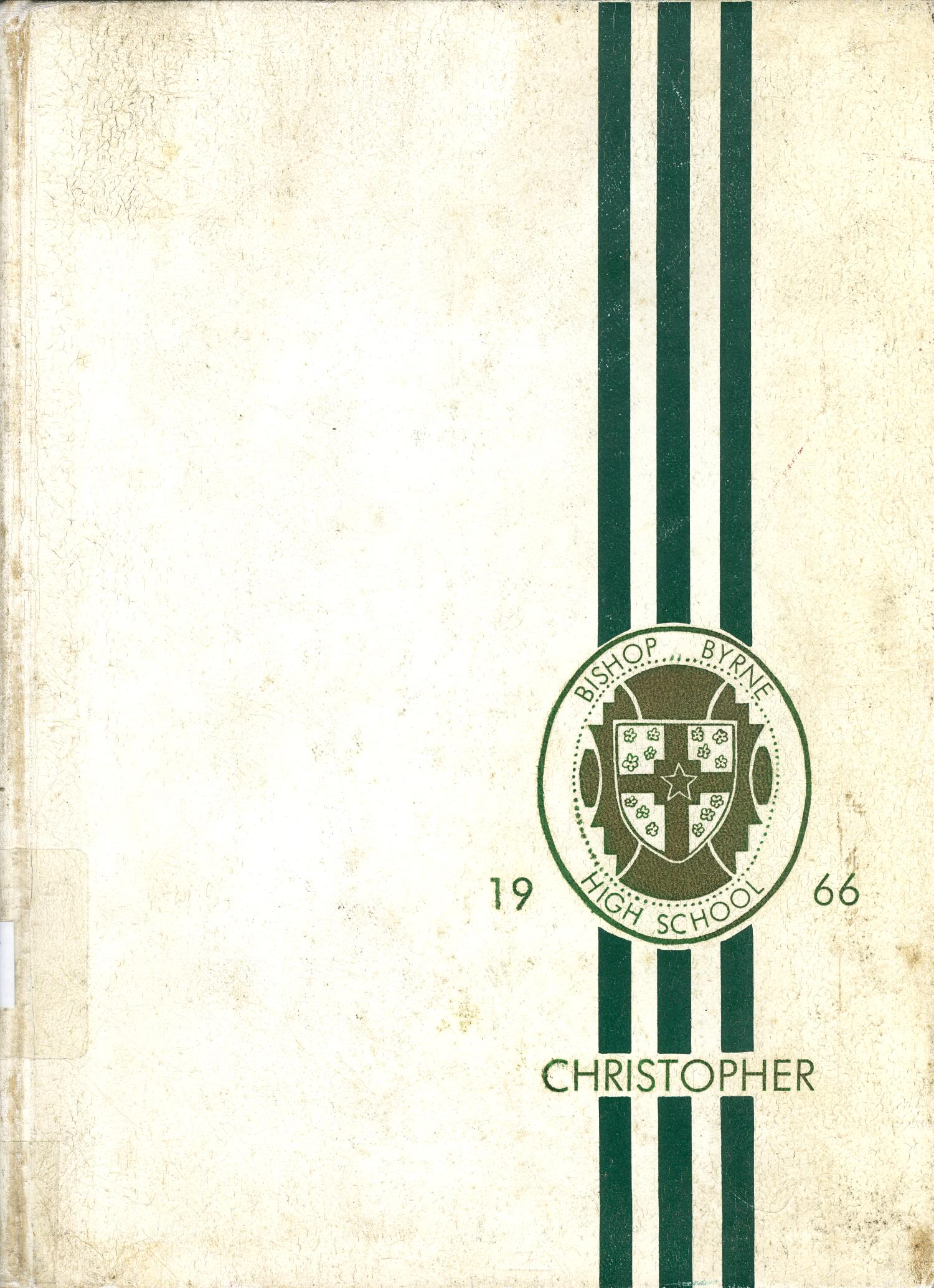 The Christopher, Yearbook of Bishop Byrne High School, 1966                                                                                                      Front Cover