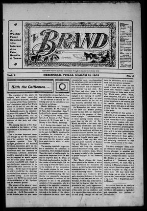 Primary view of object titled 'The Brand (Hereford, Tex.), Vol. 2, No. 5, Ed. 1 Friday, March 21, 1902'.