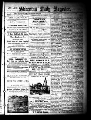 Primary view of object titled 'Sherman Daily Register (Sherman, Tex.), Vol. 2, No. 98, Ed. 1 Friday, March 18, 1887'.