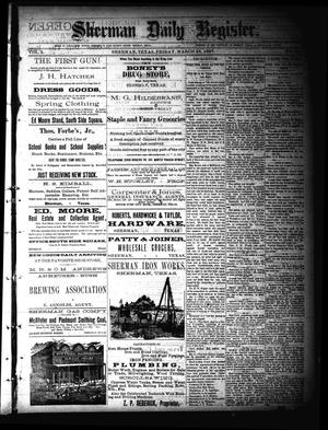 Primary view of object titled 'Sherman Daily Register (Sherman, Tex.), Vol. 2, No. 104, Ed. 1 Friday, March 25, 1887'.