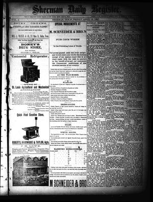 Primary view of object titled 'Sherman Daily Register (Sherman, Tex.), Vol. 2, No. 122, Ed. 1 Friday, April 15, 1887'.