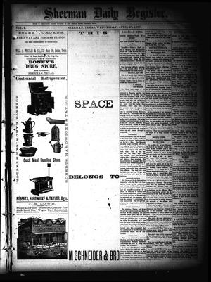 Primary view of object titled 'Sherman Daily Register (Sherman, Tex.), Vol. 2, No. 126, Ed. 1 Wednesday, April 20, 1887'.