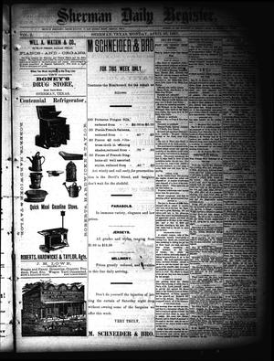 Primary view of object titled 'Sherman Daily Register (Sherman, Tex.), Vol. 2, No. 130, Ed. 1 Monday, April 25, 1887'.