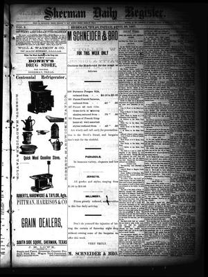 Primary view of object titled 'Sherman Daily Register (Sherman, Tex.), Vol. 2, No. 134, Ed. 1 Friday, April 29, 1887'.