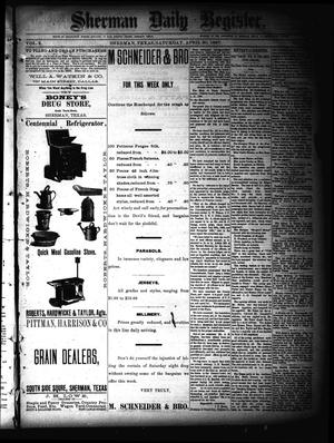 Primary view of object titled 'Sherman Daily Register (Sherman, Tex.), Vol. 2, No. 135, Ed. 1 Saturday, April 30, 1887'.