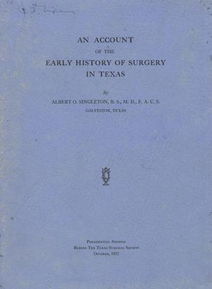 Primary view of object titled 'An Account of the Early History of Surgery in Texas'.
