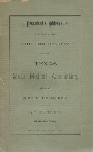 Primary view of object titled 'President's Address, Delivered Before the 19th Session of the Texas State Medical Association'.