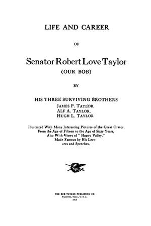 Primary view of object titled 'Life and career of Senator Robert Love Taylor (Our Bob)'.