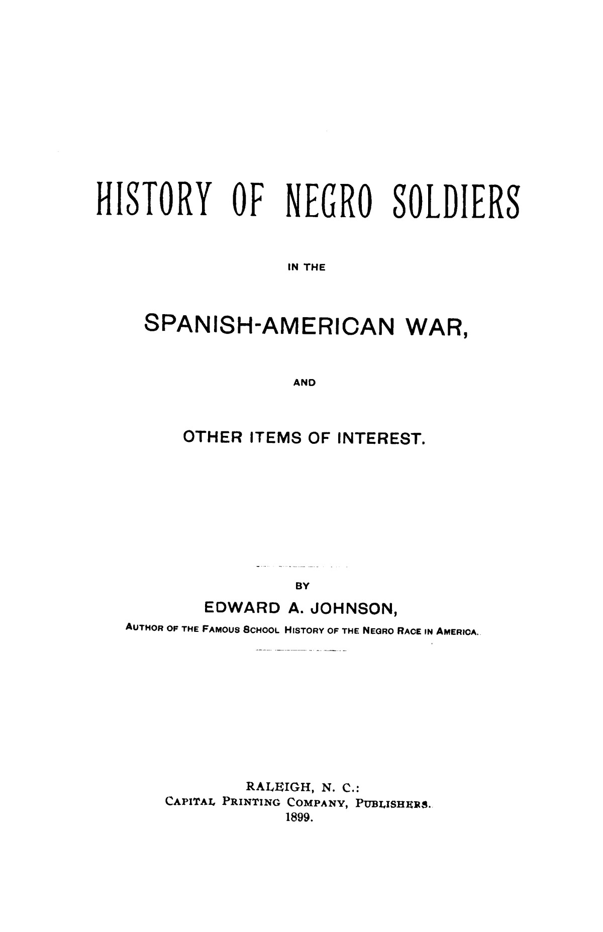 History of Negro soldiers in the Spanish-American War, and other items of interest.                                                                                                      [Sequence #]: 3 of 232