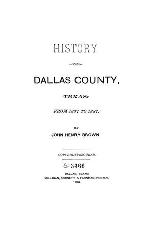 History of Dallas County, Texas : from 1837 to 1887