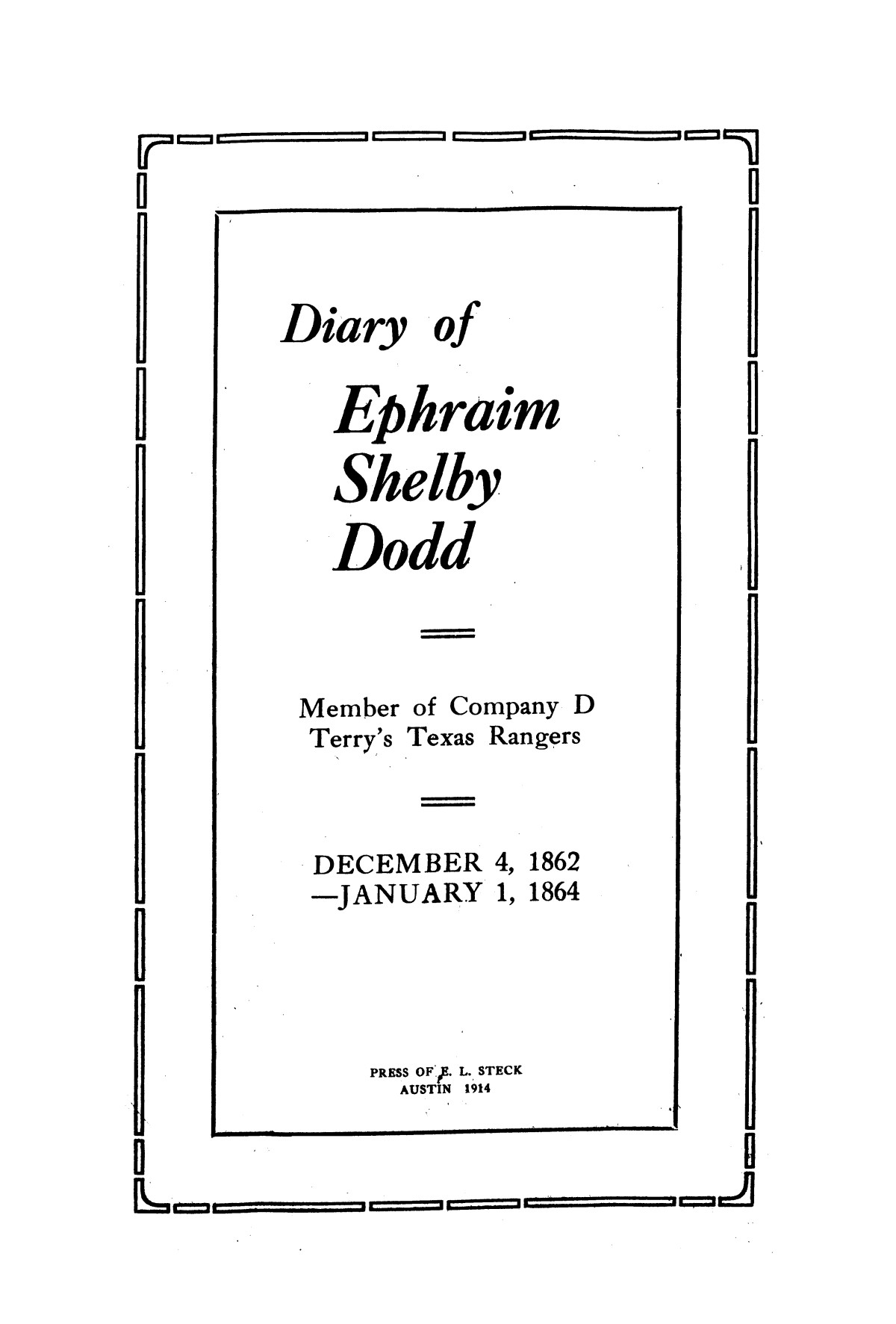 Diary of Ephraim Shelby Dodd : Member of Company D Terry's Texas Rangers, December 4, 1862--January 1, 1864.                                                                                                      [Sequence #]: 1 of 33