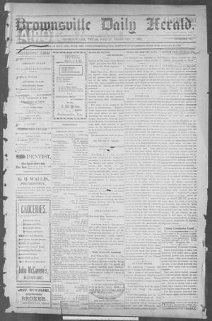 Primary view of object titled 'Brownsville Daily Herald (Brownsville, Tex.), Vol. 10, No. 167, Ed. 1, Friday, February 7, 1902'.