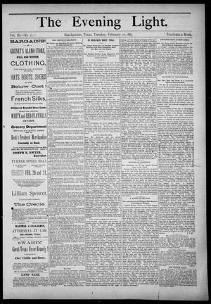 Primary view of The Evening Light (San Antonio, Tex.), Vol. 3, No. 27, Ed. 1, Tuesday, February 20, 1883
