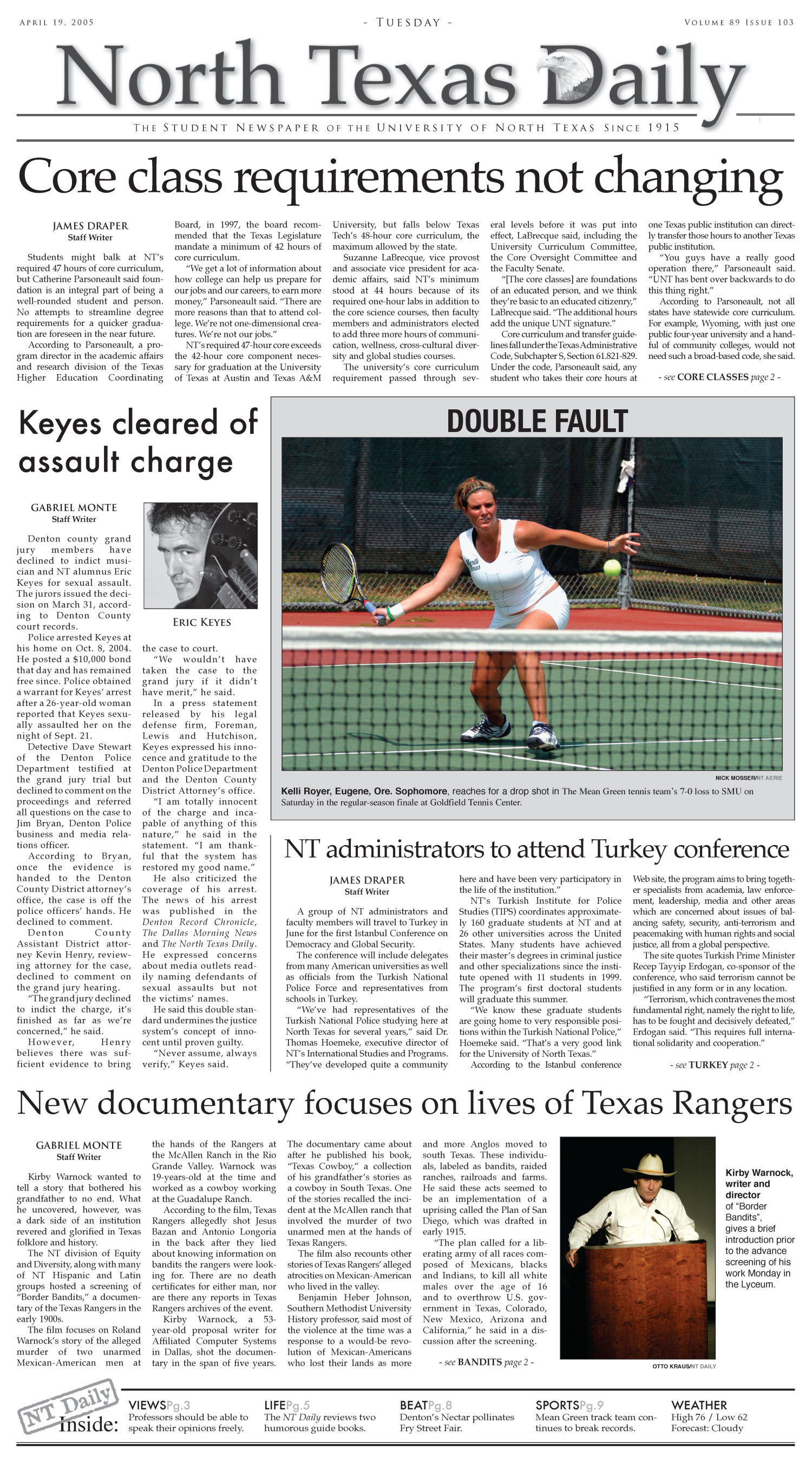 North Texas Daily (Denton, Tex.), Vol. 89, No. 103, Ed. 1 Tuesday, April 19, 2005                                                                                                      [Sequence #]: 1 of 10