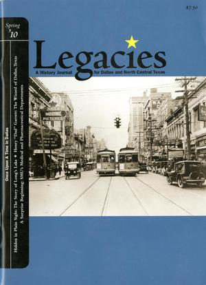 Primary view of object titled 'Legacies: A History Journal for Dallas and North Central Texas, Volume 22, Number 01, Spring 2010'.