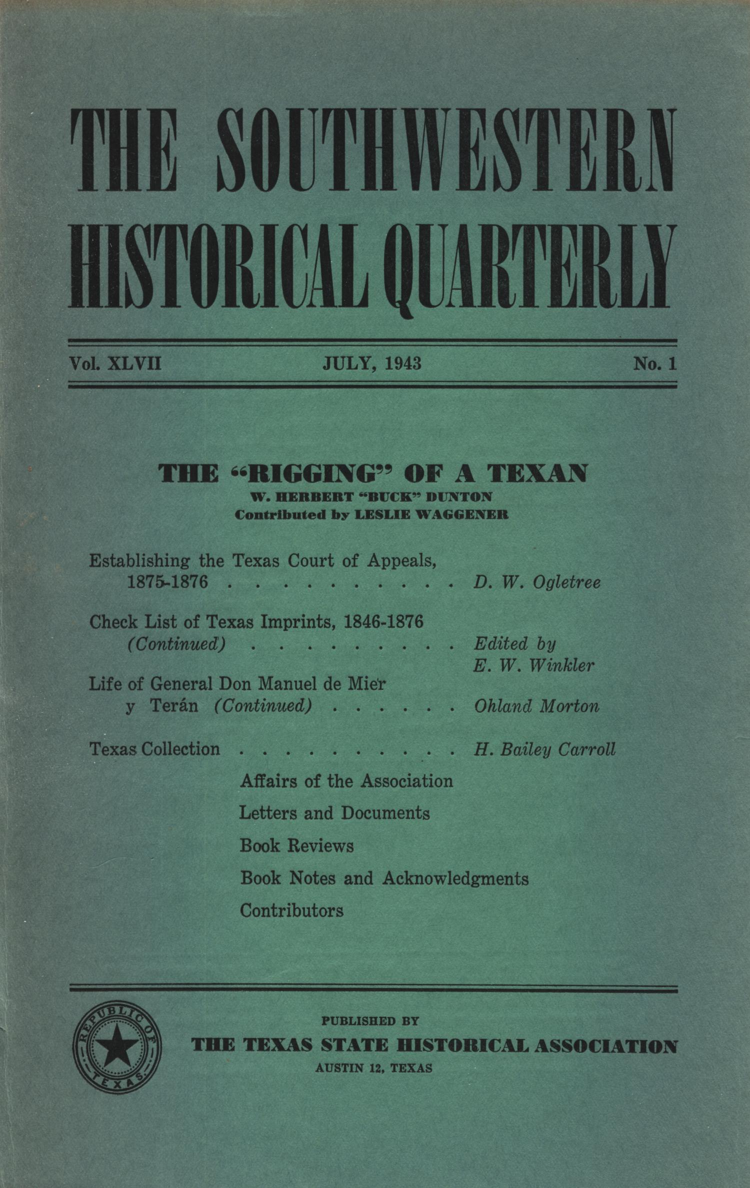 The Southwestern Historical Quarterly, Volume 47, July 1943 - April, 1944                                                                                                      Front Cover