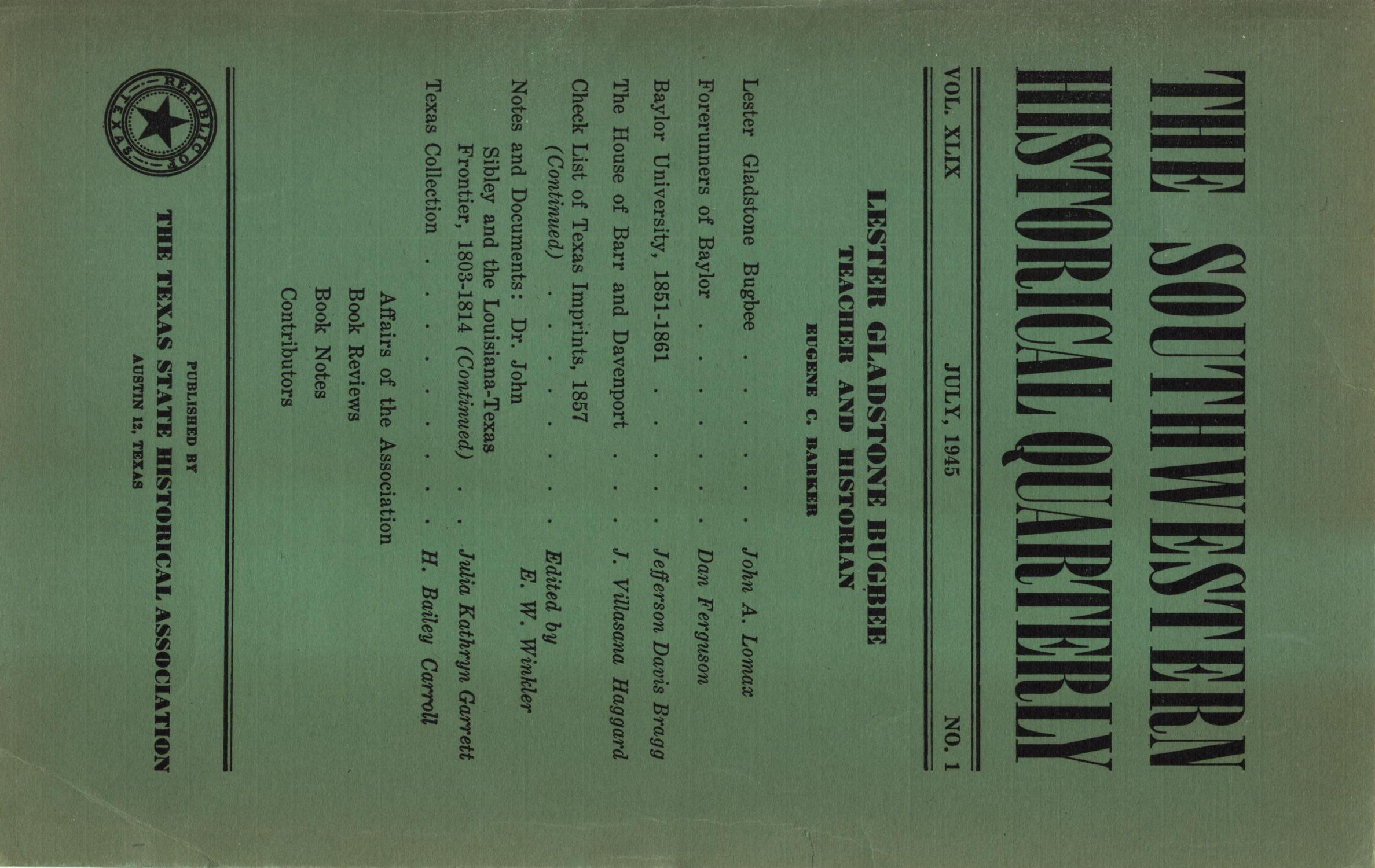 The Southwestern Historical Quarterly, Volume 49, July 1945 - April, 1946                                                                                                      Front Cover