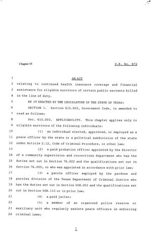 81st Texas Legislature, Senate Bill 872, Chapter 55, 81st Legislature of Texas, Senate Bills, A bill to be entitled an act relating to continued health insurance coverage and financial assistance for eligible survivors of certain public servants killed in the line of duty.