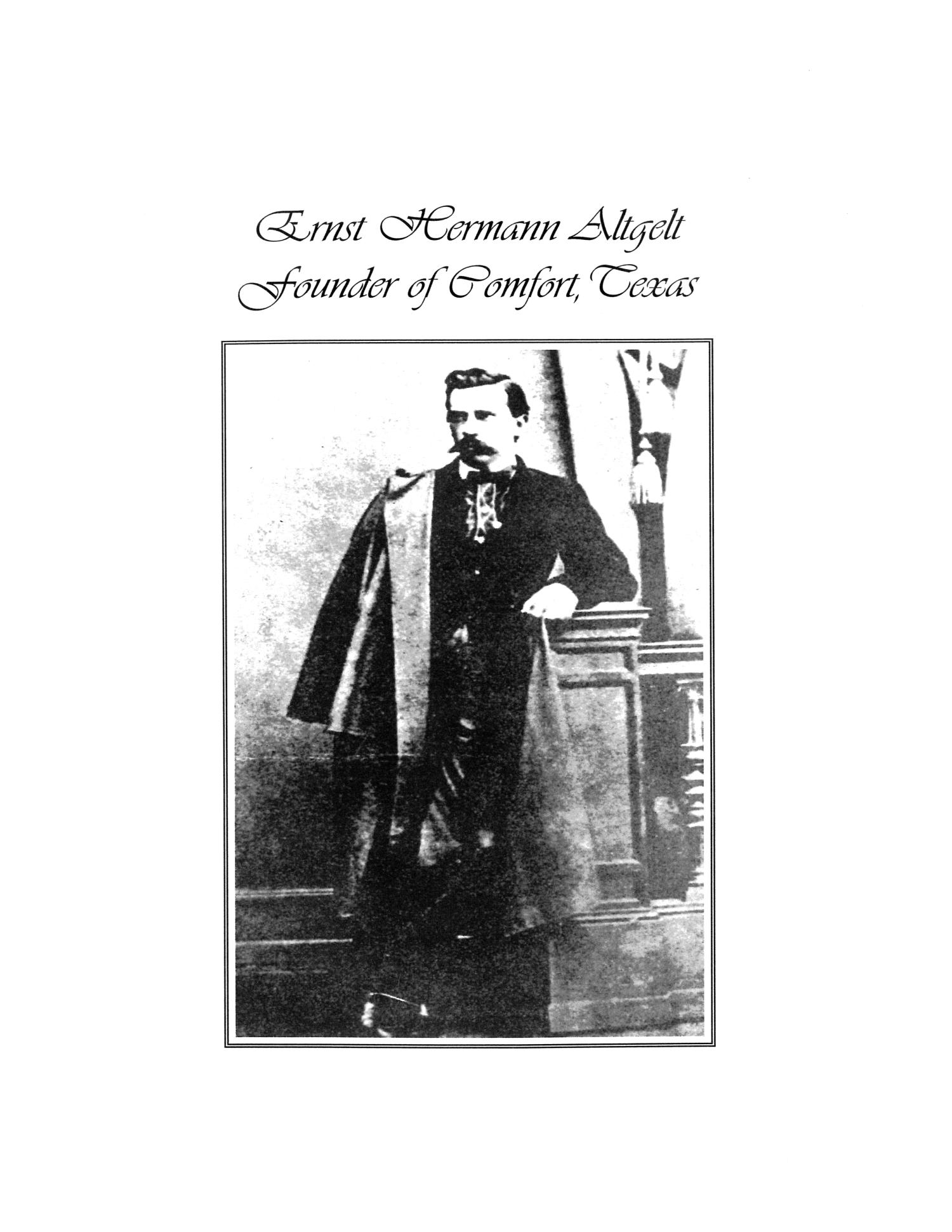 Ernst Hermann Altgelt: Founder of Comfort, Texas                                                                                                      Front Cover
