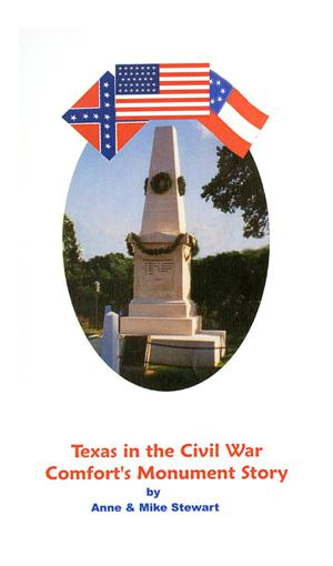 Primary view of object titled 'Texas in the Civil War: Comfort's Monument Story'.
