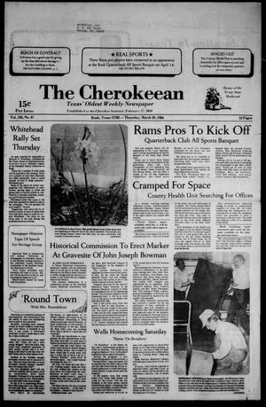 Primary view of object titled 'The Cherokeean. (Rusk, Tex.), Vol. 135, No. 7, Ed. 1 Thursday, March 29, 1984'.