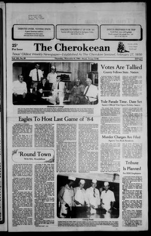 Primary view of object titled 'The Cherokeean. (Rusk, Tex.), Vol. 135, No. 39, Ed. 1 Thursday, November 8, 1984'.