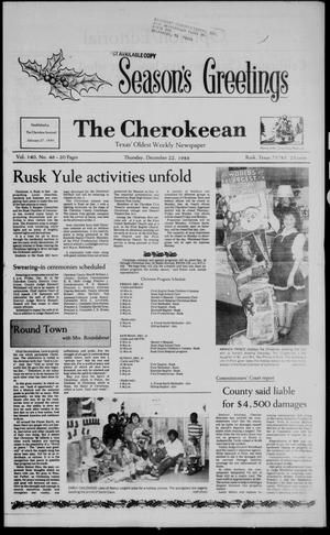 Primary view of object titled 'The Cherokeean. (Rusk, Tex.), Vol. 140, No. 46, Ed. 1 Thursday, December 22, 1988'.