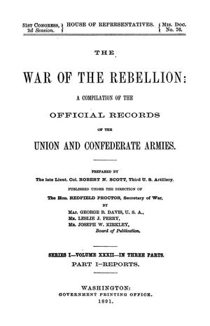 Primary view of object titled 'The War of the Rebellion: A Compilation of the Official Records of the Union And Confederate Armies. Series 1, Volume 32, In Three Parts. Part 1, Reports.'.