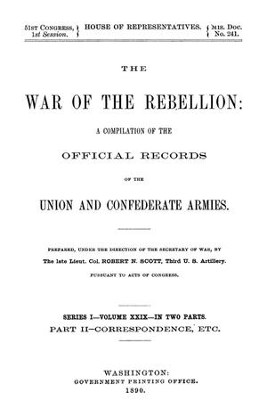 Primary view of object titled 'The War of the Rebellion: A Compilation of the Official Records of the Union And Confederate Armies. Series 1, Volume 29, In Two Parts. Part 2, Correspondence, etc.'.