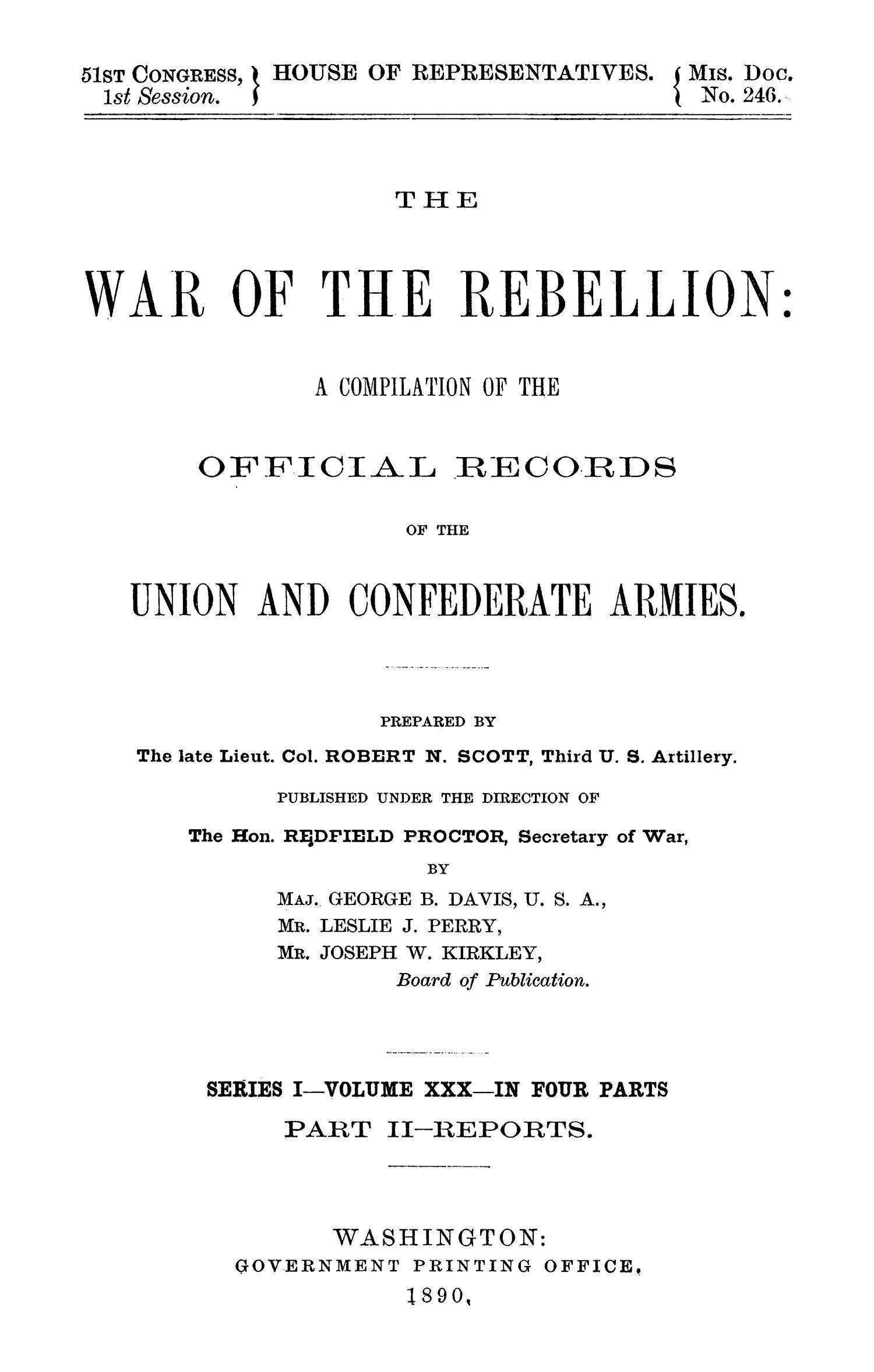 The War of the Rebellion: A Compilation of the Official Records of the Union And Confederate Armies. Series 1, Volume 30, In Four Parts. Part 2, Reports.                                                                                                      Title Page