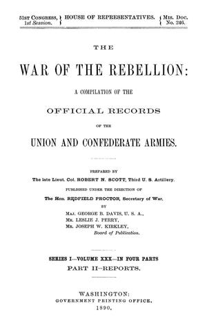 Primary view of object titled 'The War of the Rebellion: A Compilation of the Official Records of the Union And Confederate Armies. Series 1, Volume 30, In Four Parts. Part 2, Reports.'.