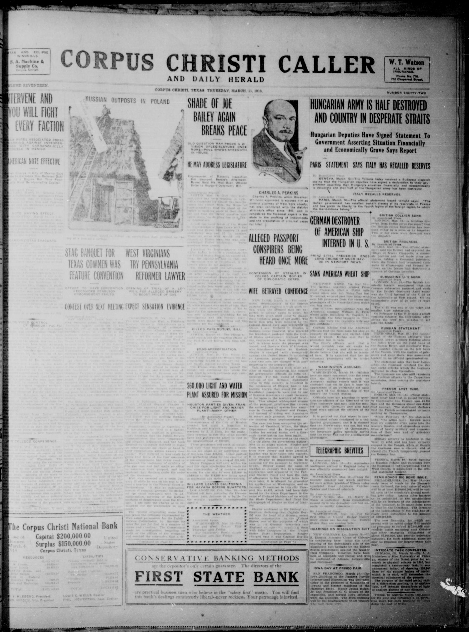Corpus Christi Caller and Daily Herald (Corpus Christi, Tex.), Vol. SEVENTEEN, No. EIGHTY TWO, Ed. 1, Thursday, March 11, 1915                                                                                                      [Sequence #]: 1 of 8