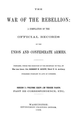 Primary view of object titled 'The War of the Rebellion: A Compilation of the Official Records of the Union And Confederate Armies. Series 1, Volume 24, In Three Parts. Part 3, Correspondence, etc.'.