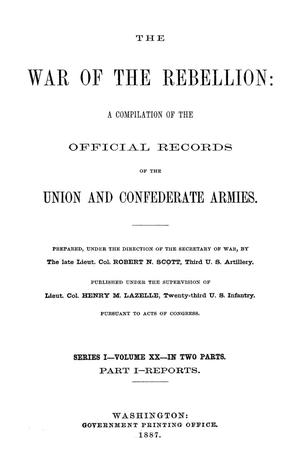 Primary view of object titled 'The War of the Rebellion: A Compilation of the Official Records of the Union And Confederate Armies. Series 1, Volume 20, In Two Parts. Part 1, Reports.'.